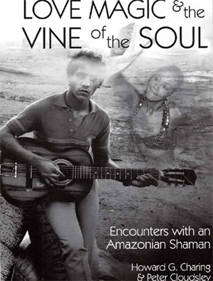 Love, Magic, and the Vine of the Soul - Interview With Ayahuasca Shaman Javier Arevalo
